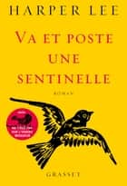 Va et poste une sentinelle ebook by Harper Lee