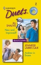 New and...Improved? & Andrew in Excess ebook by Jill Shalvis,Jennifer LaBrecque
