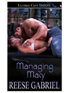 Managing Macy (Tall, Dark and Dominant, Book One) ebook by Reese Gabriel