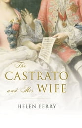 The Castrato and His Wife ebook by Helen Berry