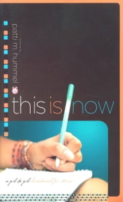 This Is Now - A Girl-to-Girl Devotional for Teens ebook by Patti M. Hummel