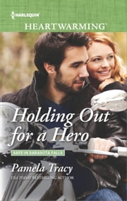 Holding Out for a Hero - A Clean Romance ebook by Pamela Tracy