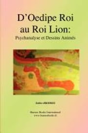 D'Oedipe Roi au Roi Lion: Psychanalyse et Dessins Animes ebook by Kobo.Web.Store.Products.Fields.ContributorFieldViewModel