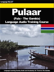 Pulaar (Fula, Fulah) (The Gambia) Language Audio Training Course - Language Learning Country Guide and Vocabulary for Travel in the Gambia ebook by Kobo.Web.Store.Products.Fields.ContributorFieldViewModel
