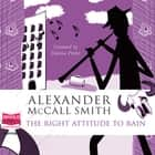 The Right Attitude to Rain audiobook by Alexander McCall Smith