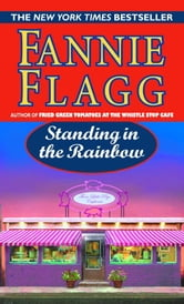 Standing in the Rainbow ebook by Fannie Flagg