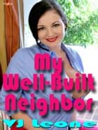 My Well-Built Neighbor ebook by V. J. Leone