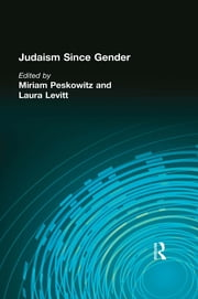 Judaism Since Gender ebook by Miriam Peskowitz,Laura Levitt