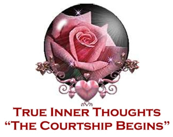 True Inner Thoughts: The Courtship Begins
