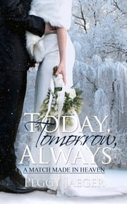 Today, Tomorrow, Always ebook by Peggy Jaeger