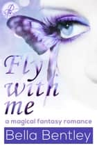 Fly With Me, Episode 2 - Fly With Me, #2 ebook by Bella Bentley