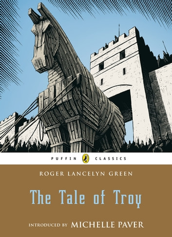 The Tale of Troy ebook by Roger Green