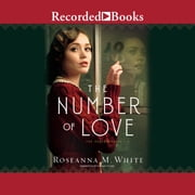 The Number of Love audiobook by Roseanna M. White