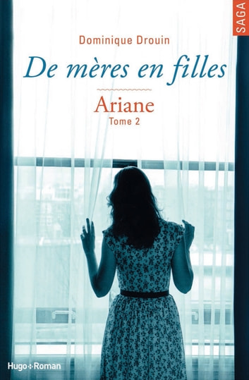 De mères en filles - tome 2 Ariane ebook by Dominique Drouin