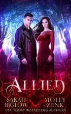 Allied ebook by Sarah Biglow, Molly Zenk