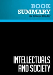 Summary of Intellectuals and Society - Thomas Sowell ebook by Capitol Reader