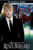 Devil to Pay ebook by Renee Bernard