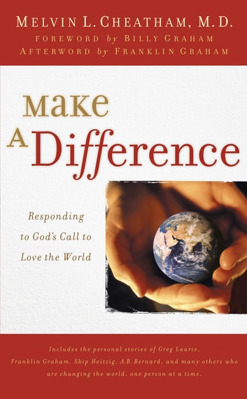 Make a Difference - Responding to God's Call to Love the World ebook by Melvin L. Cheatham