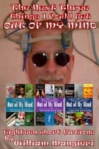 The Next Three 'Things I Could Get Out of My Mind' ebook by William Mangieri