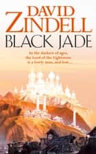 Black Jade (The Ea Cycle, Book 3) ebook by David Zindell