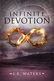 Infinite Devotion - Book 2 ebook by L.E. Waters