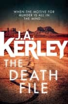 The Death File (Carson Ryder, Book 13) ebook by J. A. Kerley