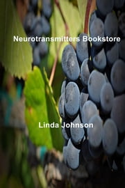 Neurotransmitters Bookstore ebook by Linda Johnson