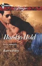 Hard to Hold ebook by Karen Foley