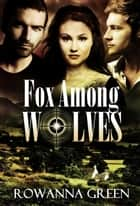 Fox Among Wolves - Hostage, #1 ebook by Rowanna Green