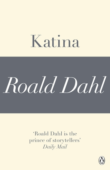 Katina (A Roald Dahl Short Story) eBook by Roald Dahl