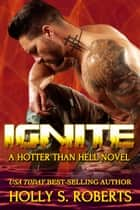 Ignite - Outlaw Romance ebook by Holly S. Roberts