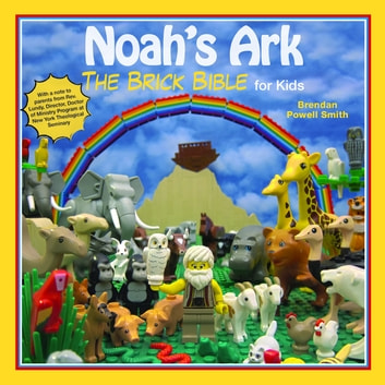 Noah's Ark - The Brick Bible for Kids ebook by Brendan Powell Smith