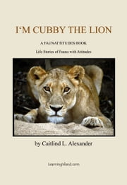 I'm Cubby the Lion ebook by Caitlind L. Alexander