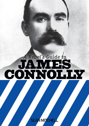A rebels guide to james connolly ebook by sean mitchell a rebels guide to james connolly ebook by sean mitchell fandeluxe Gallery