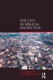 The City in Biblical Perspective ebook by J.W. Rogerson,John Vincent
