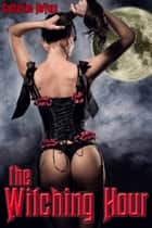 The Witching Hour ebook by Catherine DeVore