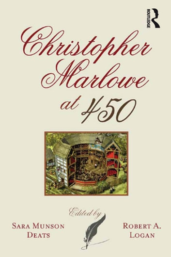 Christopher Marlowe at 450 ebook by Sara Munson Deats,Robert A. Logan