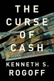 The Curse of Cash ebook by Kenneth S. Rogoff