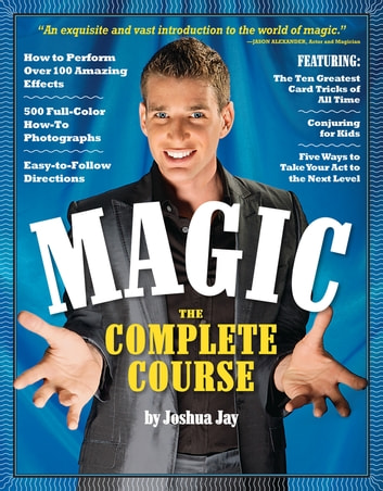 Magic - The Complete Course ebook by Joshua Jay