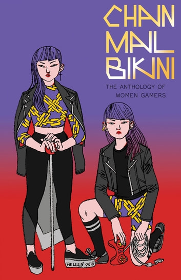 Chainmail Bikini - The Anthology of Women Gamers ebook by Sophie Yanow,Jane Mai,Molly Ostertag,MK Reed