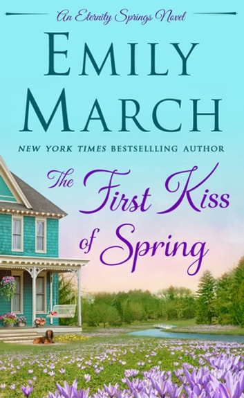 The First Kiss of Spring - An Eternity Springs Novel 電子書 by Emily March