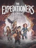 The Expeditioners and the Treasure of Drowned Man's Canyon ebook by S. S. Taylor