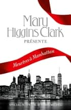 Meurtres à Manhattan eBook by Mary Higgins Clark, Collectif, Anne Damour,...