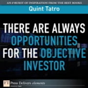 There Are Always Opportunties for the Objective Investor ebook by Quint Tatro