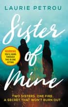 Sister of Mine ebook by Laurie Petrou