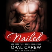 Nailed audiobook by Opal Carew