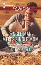 Single Man Meets Single Mom ebook by Jules Bennett