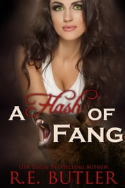 A Flash of Fang ebook by R.E. Butler