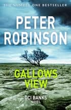 Gallows View: DCI Banks 1 ebook by Peter Robinson