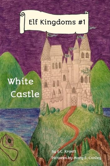Elf Kingdom # 1: White Castle ebook by E.C. Kraeft